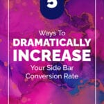 5 Ways To | DRAMATICALLY INCREASE | Your Side Bar Conversion Rate