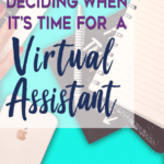 Virtual Assistant: Deciding When It's Time to Hire