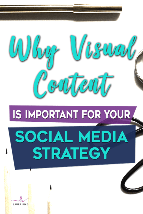 Why Visual Content Is Important For Your Social Media Strategy