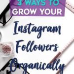 3 Ways To Grow your Instagram Followers Organically