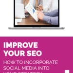 IMPROVE YOUR SEO   How To Incorporate Social Media Into Your Strategy