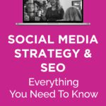 SOCIAL MEDIA STRATEGY & SEO   Everything You Need To Know