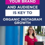 Why Knowing Your Brand and Audience Is Key To Organic Instagram Growth