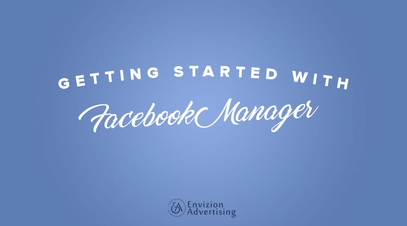 Start with facebook business manager in 4 easy steps!