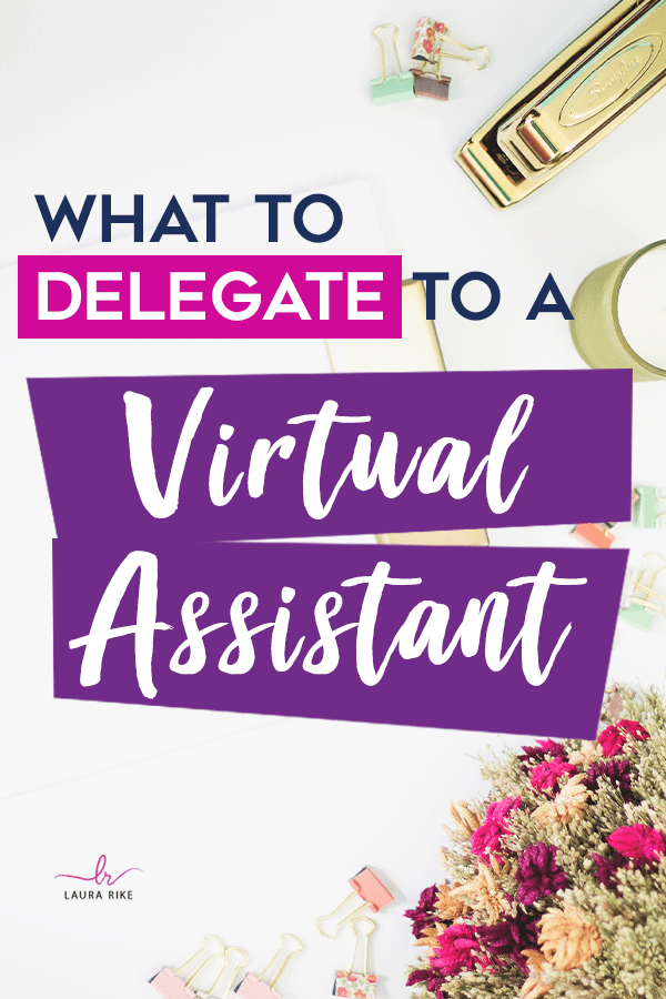 How to work with a virtual assistant and what to delegate to them!