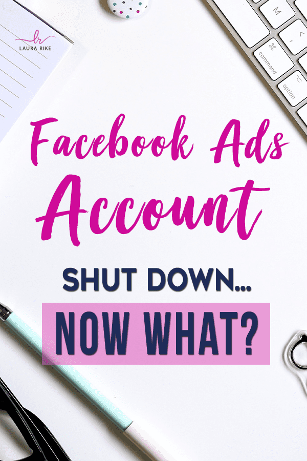 My Facebook ad account was disabled... NOW WHAT?