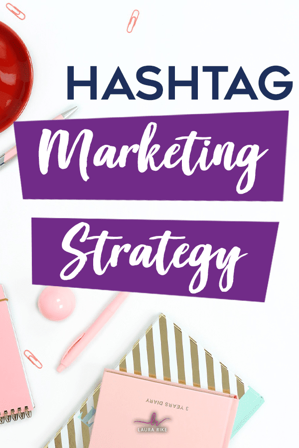 Hashtags & How To Include Them Into Your Content Marketing Strategy