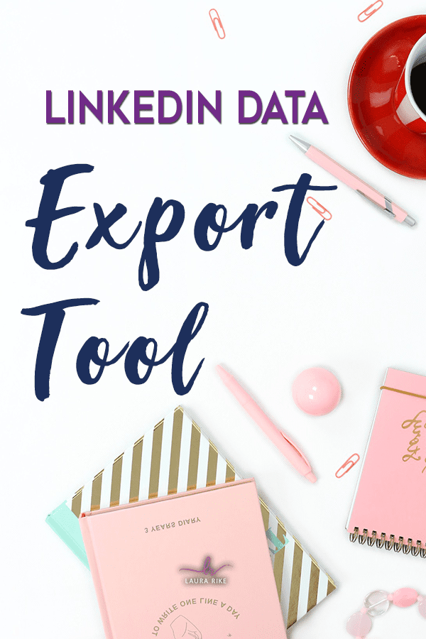 How to Use the LinkedIn Data Export Tool in Your Marketing Objectives