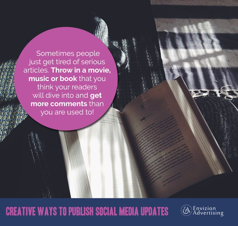 Throw in a movie, music or book that you think your readers will dive into and get more comments than you are used to!