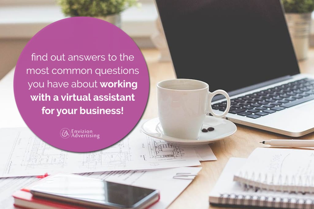 Find out answers to the most common questions you have about working with a virtual assistant for your business