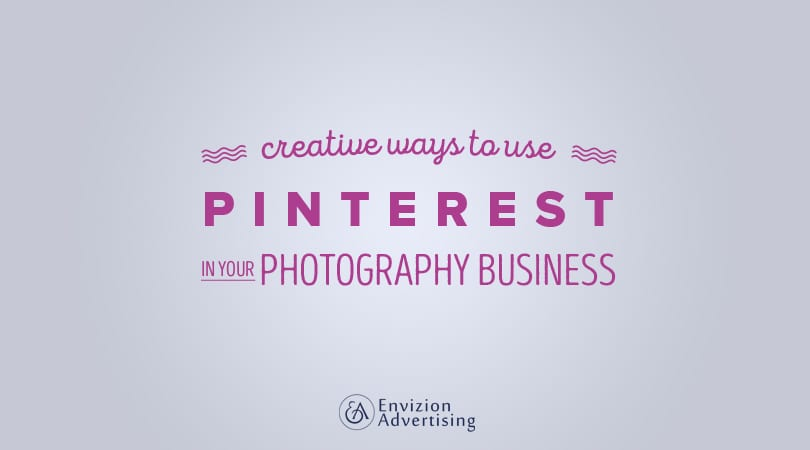 creative ways to use pinterest in your photography business