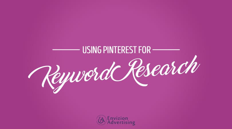 Using Pinterest For Keyword Research - Envizion Advertising with Laura Rike of Minnesota