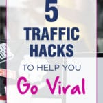 5 Traffic Hacks To Help You Go Viral