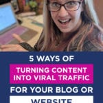 5 Ways of Turning Content Into Viral Traffic For Your Blog or Website