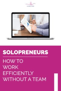 SOLOPRENEURS   How To Work Efficiently WITHOUT A Team