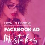 How-To-Handle-FACEBOOK-AD-MISTAKES