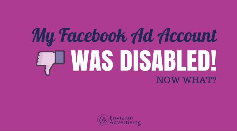 My Facebook ad account was disabled    now what?