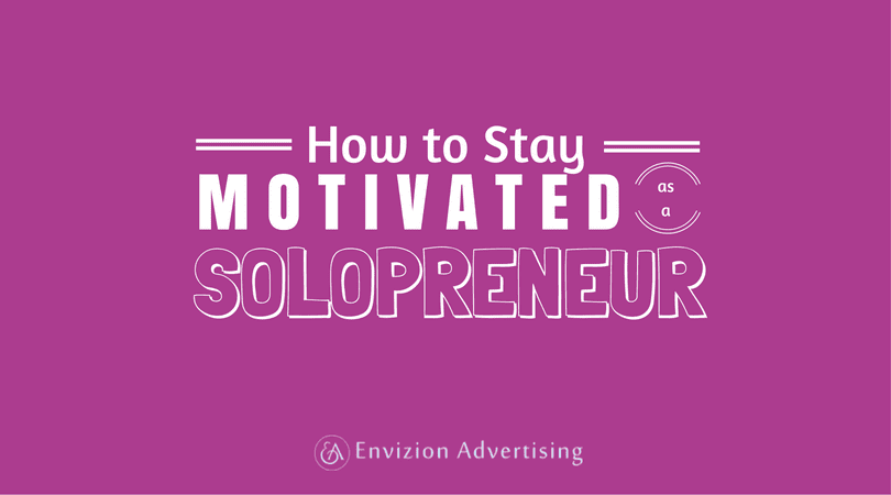 How To Stay Motivated As A Solopreneur