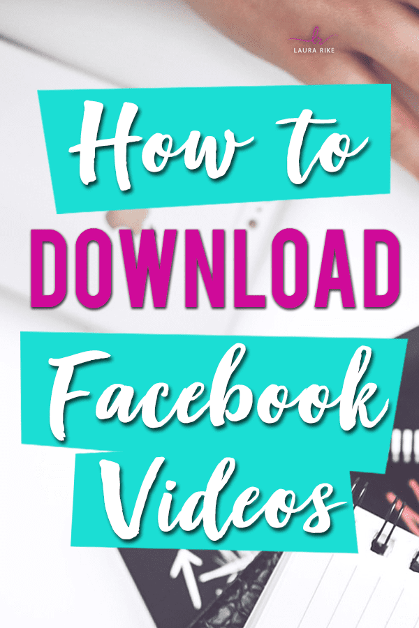 How to download Facebook videos - Laura Rike
