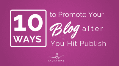 10 Ways to Promote Your Blog After You Hit Publish