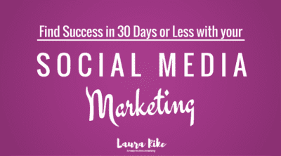 Find Success In 30 Days Or Less With Your Social Media Marketing - Laura Rike