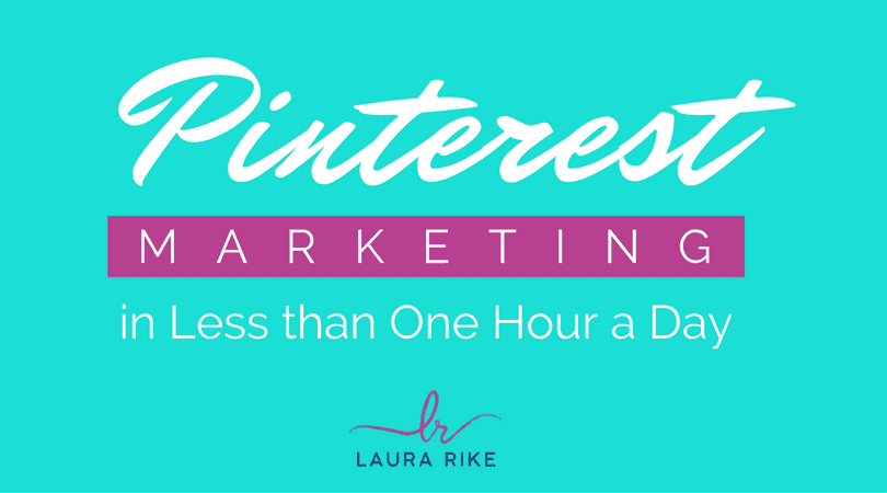 Time saving Pinterest Marketing - Laura Rike