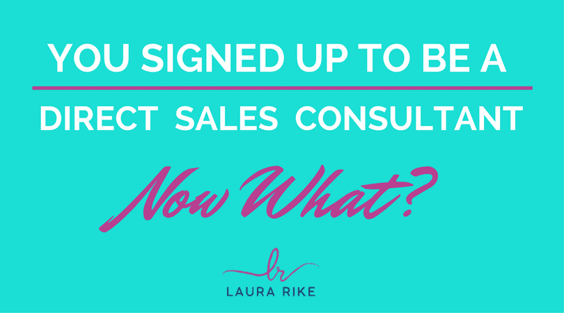 You Sign Up to Be a Direct Sales Consultant