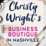 How Christy Wright's Business Boutique in Nashville Helped Me Find My Purpose. Make sure to check out these tips to make the most of the event. #businessboutique #daveramsey #christywright