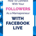 How To Connect With Your Followers As a Mamapreneur | WITH FACEBOOK LIVE