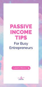 PASSIVE INCOME TIPS For Busy Entrepreneurs