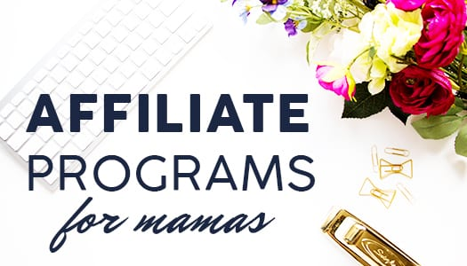 Affiliate Programs for mamas - Laura Rike