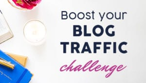 Boost your blog traffic challenge - Laura Rike