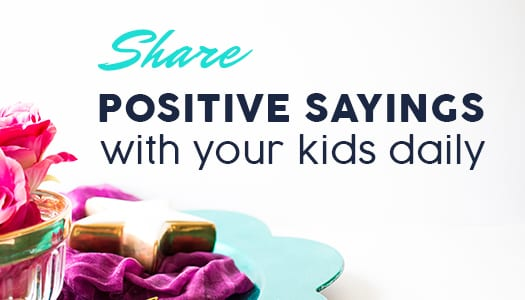 Share positive sayings with your kids daily - Affirmation for Kids - Laura Rike