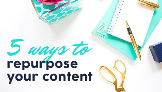Ways to repurpose your content - Laura Rike