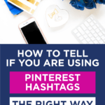 How to tell if you are using Pinterest hashtags the RIGHT way