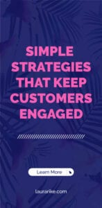 Simple Strategies That Keep Customers Engaged