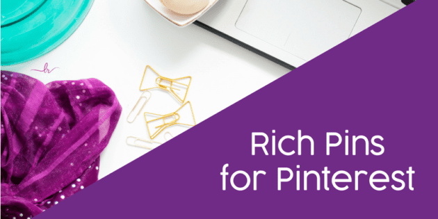 Rich Pins for Pinterest - How and Why to use them for your business.