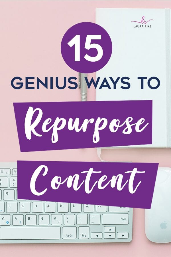 15 Genuis Ways to Repurpose Content