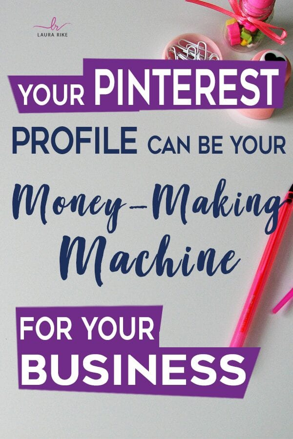 Your Pinterest Profile Can Be Your Money-Making Machine for Your Business
