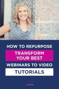 How To Repurpose Transform Your BEST Webinars to Video Tutorials