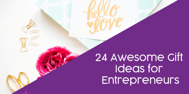 24 Awesome Gift Ideas for Entrepreneurs
