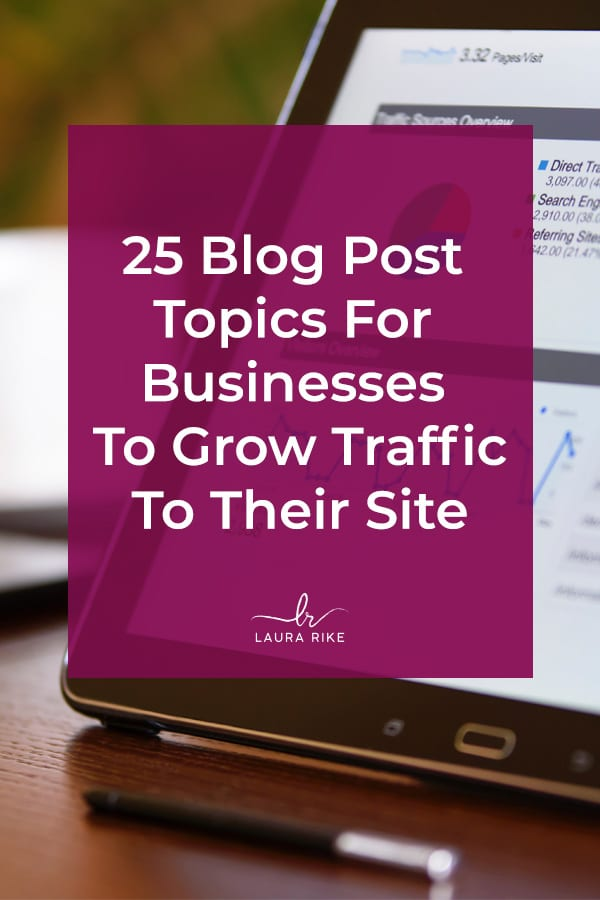 25 Blog Post Topics For Businesses To Grow Traffic To Their Site. Are you stuck trying to come up with topic ideas that will bring in massive traffic to your blog? Sometimes it can be hard to consistently think of what to write about. In this post I provide you 25 AMAZING blog post topic ideas that will grow your traffic! #blogpostideas #blogging #bloggingtips