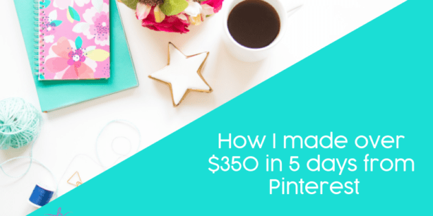 How I made over $350 in 5 days from Pinterest