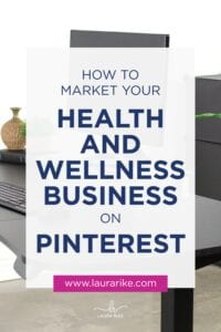 How To Market Your HEALTH AND WELLNESS BUSINESS on PINTEREST