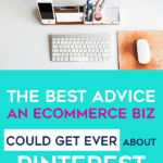The Best Advice An eCommerce Business Owner Could Ever Get About Pinterest For Business. #ecommercemarketing #ecommercemarketingstrategy #ecommercetips #pinteresttips