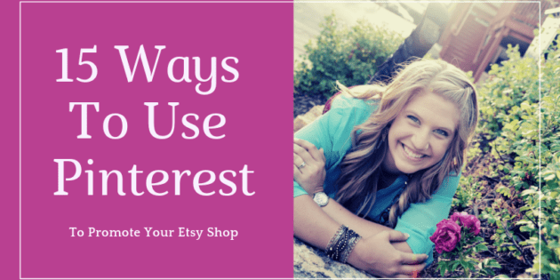 15 Ways to Use Pinterest to Promote Your Etsy Shop