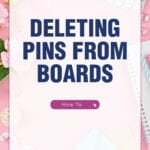 DELETING PINS FROM BOARDS   How To