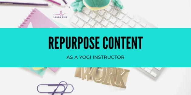 Repurpose Content As A Yogi Instructor