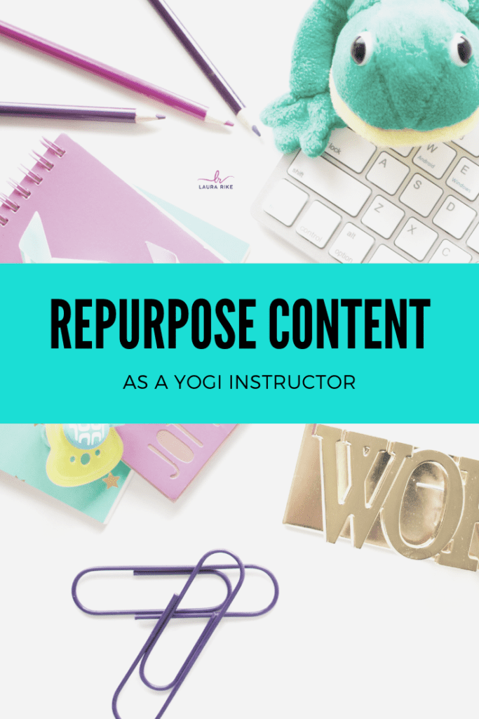 Repurpose Content As A Yogi Instructor