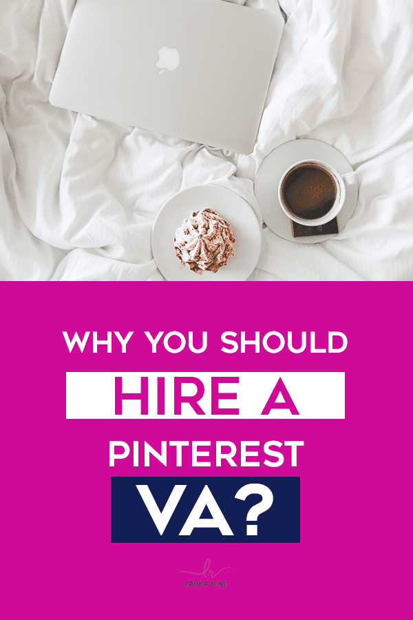 Why you should hire a pinterest virtual assistant.